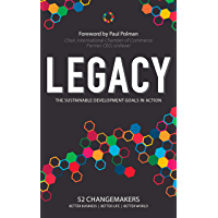Legacy: The Sustainable Development Goals in Action (English Edition)
