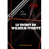 Le secret de Wilhelm Storitz: édition intégrale (Science-fiction française)