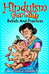 Hinduism For Kids: Beliefs And Practices Paperback
