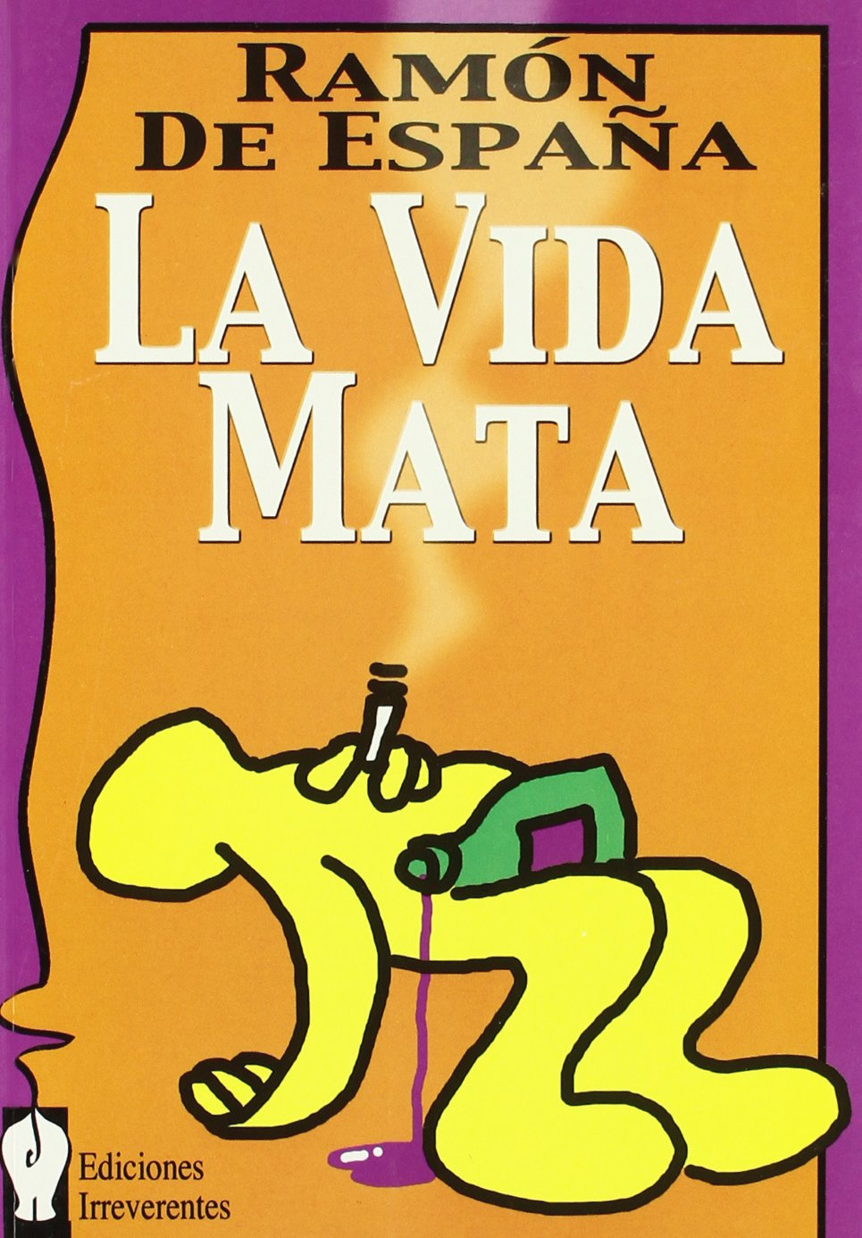 La vida mata (Colección de narrativa): Amazon.es: España, Ramón de ...