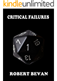 Critical Failures (Caverns and Creatures Book 1)