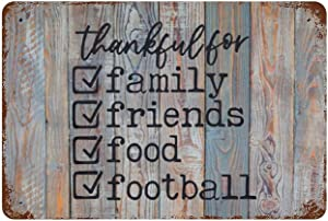 Metal Tin Plaque, Thankful For Family Friends Food Football, Fall, Autumn, Thanksgiving, Vintage Art Poster, Porch Door Backyard Decorative Tin Signage, Hanging Picture Pub Cafe Wall Decor