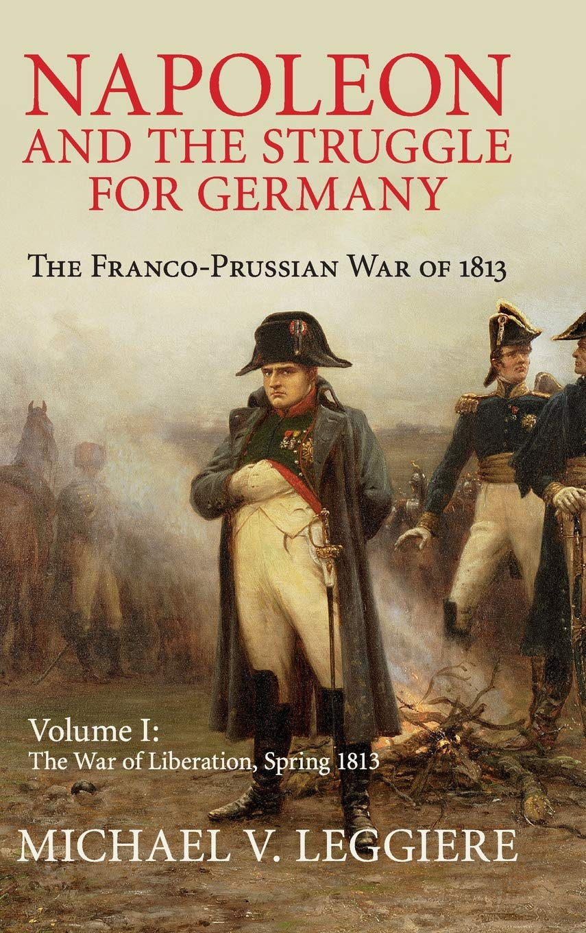 Download Napoleon and the Struggle for Germany: The Franco-Prussian War of 1813 (Cambridge Military Histories) (Volume 1) ebook