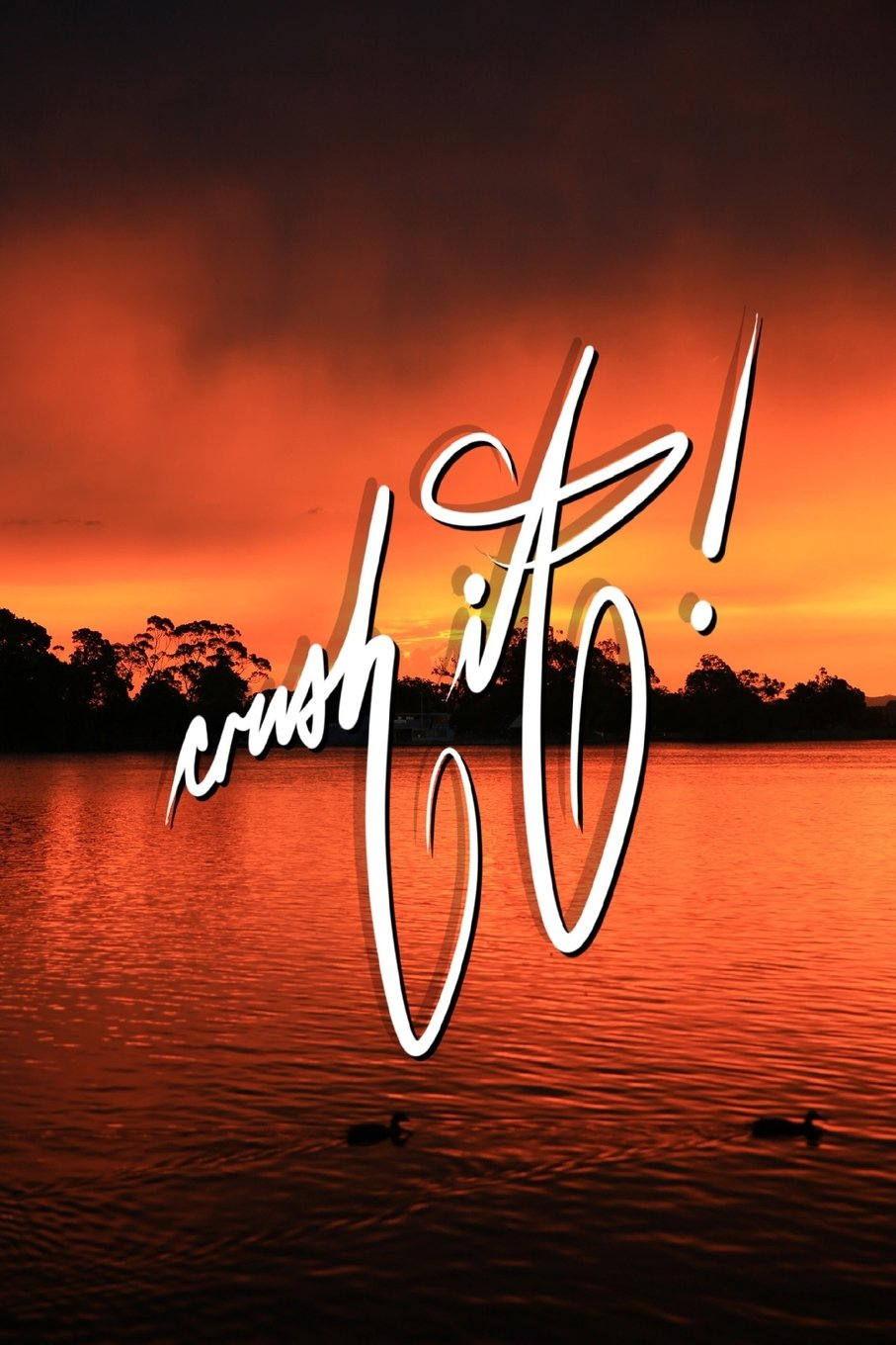 Crush it: 6x9 Inch Lined Journal/Notebook to remind you to get up and at it! - Stunning Sunset, Red, Lake, Nature, Calligraphy Art with photography, Gift idea PDF ePub book
