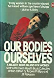 Our Bodies, Ourselves: A Health Book by and for Women
