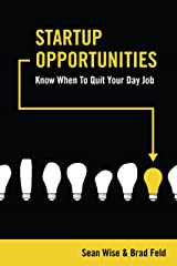 Startup Opportunities: Know When to Quit Your Day Job Hardcover