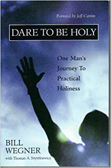 Book Dare to be Holy: One Man's Journey to Practical Holiness