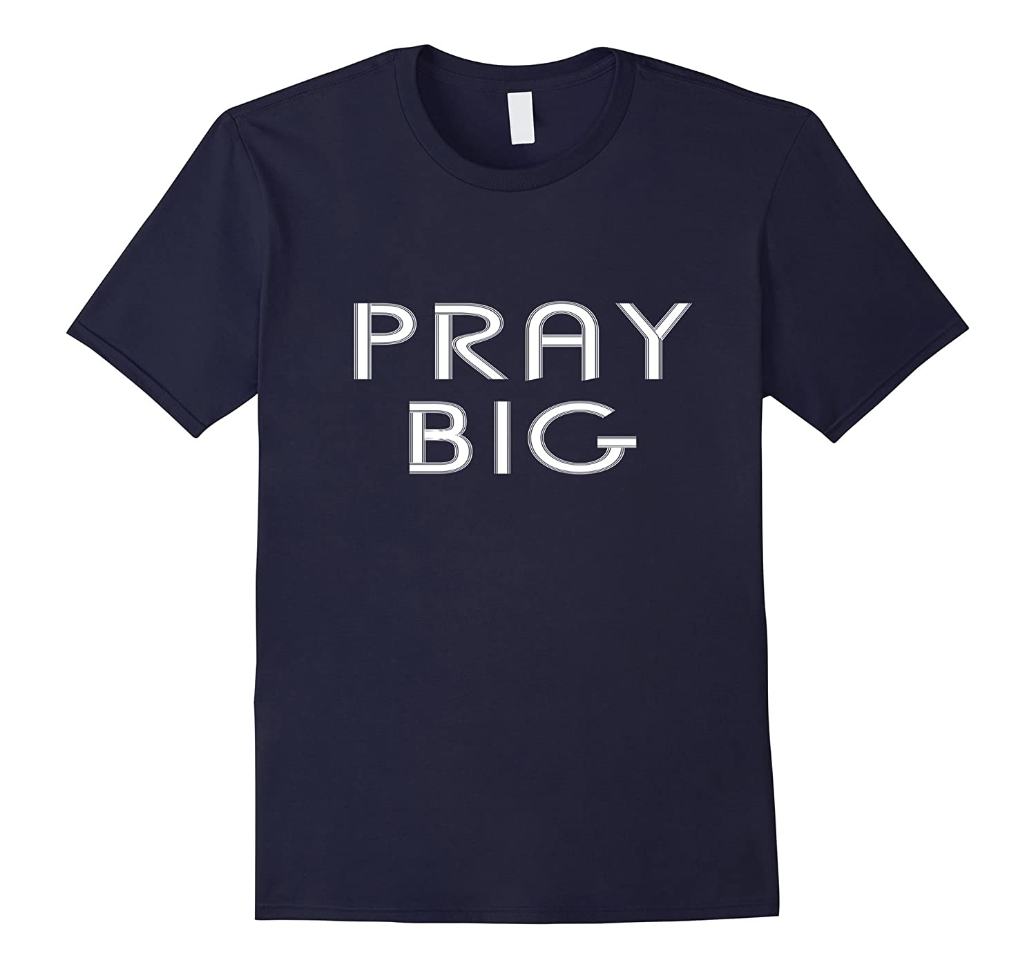 Pray Big Shirt Faith Prayer Christian Jesus Tee-TD
