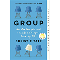 Group: How One Therapist and a Circle of Strangers Saved My Life (English Edition)