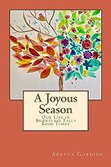 A Joyous Season: Our Life in Snowflake Falls Paperback