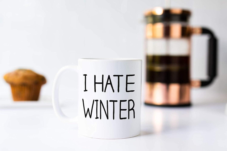 com i hate winter coffee mug funny quote mug mugs