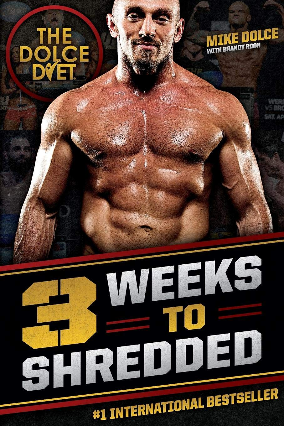 The Dolce Diet: 3 Weeks to Shredded by Mike Dolce