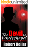The Devil in Whitechapel: The Untold Story of Jack the Ripper