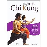 El Arte del Chi Kung: Trabajar la Respiración para Mejorar con Ejercicio Físico la Salud del Cuerpo y de la Mente (En…