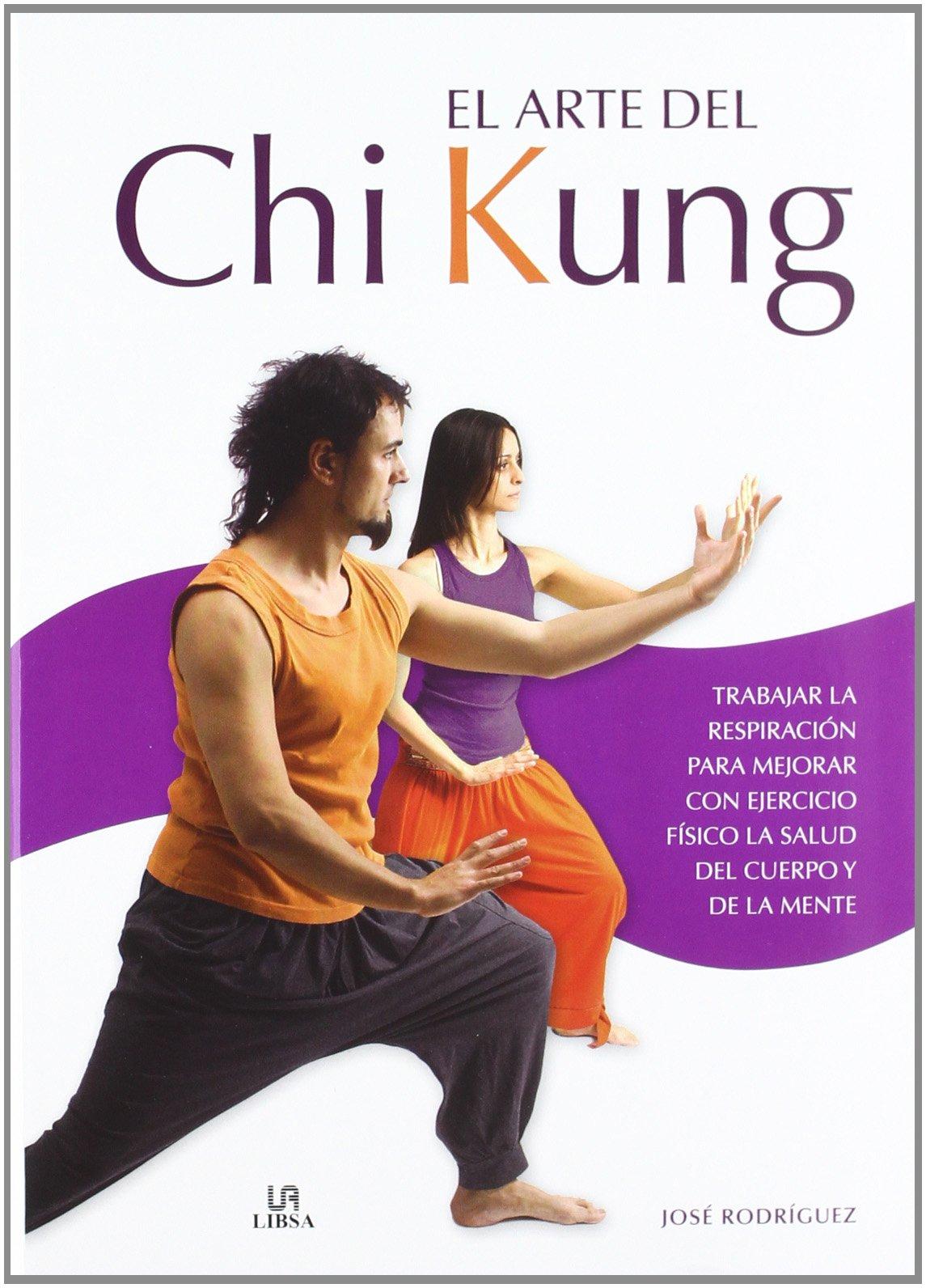 El arte del Chi Kung / The Art of Chi Kung: Trabajar la respiración para mejorar con ejercicio físico la salud del cuerpo y de la mente / Working with ... the health of body and mind (Spanish Edition) ebook