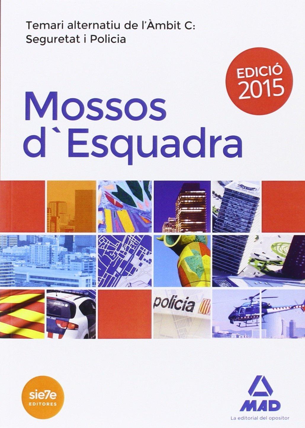 Mossos d`Esquadra. Temari alternatiu de l´ambit C: Seguretat i Policia ebook
