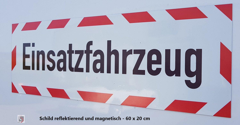 Schild magnetisch Einsatzfahrzeug T/üV gepr/üfte Magnetfolie bis zu 200 kmh 30 x 10 cm UvV Kfz reflektierendes Magnetschild