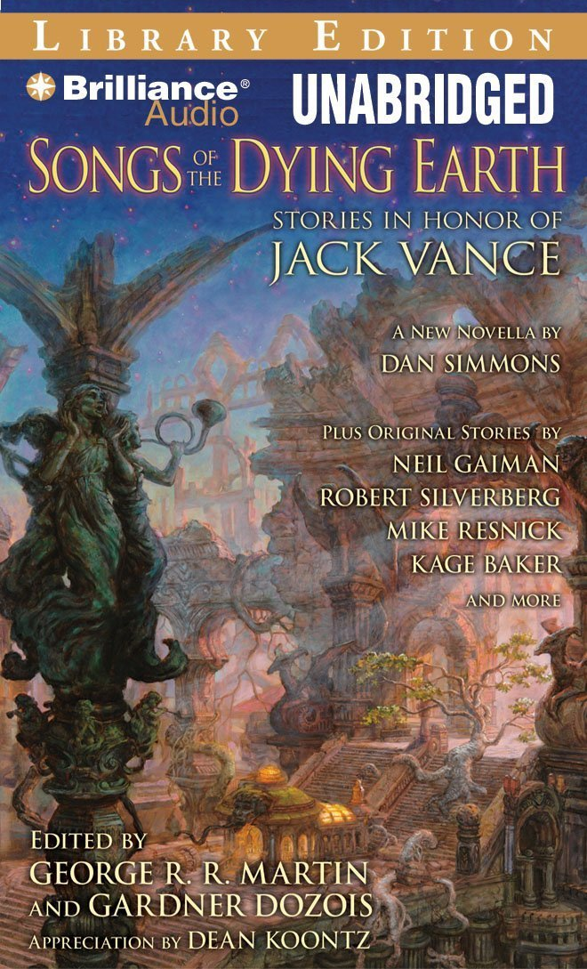 Songs of the Dying Earth: Stories in Honor of Jack Vance pdf epub
