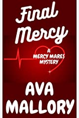 Final Mercy (A Mercy Mares Cozy Mystery Book 12) Kindle Edition