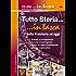 Tutto Storia. in tasca - dalla Preistoria ad oggi: • Eventi e protagonisti • Tavole cronologiche • Spazi di approfondimento • Glosse esplicative