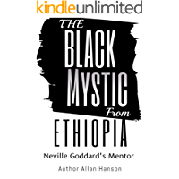 The Black Mystic From Ethiopia: Neville Goddard's Mentor (English Edition)
