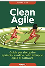 Clean Agile: Guida per riscoprire i principi cardine dello sviluppo agile di software (Italian Edition) Kindle Edition
