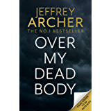 Over My Dead Body: Jeffrey Archer's new book 2021 (William Warwick Novels)