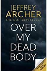 Over My Dead Body: Jeffrey Archer's new book 2021 (William Warwick Novels) Kindle Edition