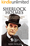 Sherlock Holmes - Tragedy at Hutton Hall and Other Stories