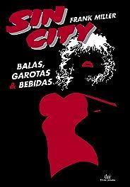 SIN CITY #07 - BALAS GAROTAS E BEBIDAS (2 EDICAO)