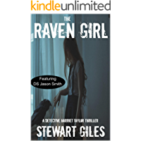 The Raven Girl: A detective Harriet Taylor thriller (Detective Harriet Taylor/Jason Smith thriller Book 3)