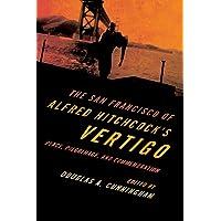 The San Francisco of Alfred Hitchcock's Vertigo: Place