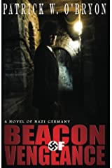 Beacon of Vengeance: A Novel of Nazi Germany (Corridor of Darkness Book 2) Kindle Edition