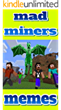 Memes: Mad Miners Funny Memes & Comics (UNOFFICIAL MINECRAFT BOOK)