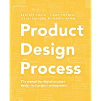 Product Design Process: The manual for Digital Product Design and Product Management