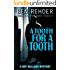 A Tooth For A Tooth (Roy Ballard Mysteries Book 5)