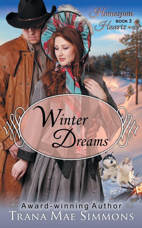 Amazon.com: Winter Dreams (The Homespun Hearts Series, Book 3)  (9781614175988): Trana Mae Simmons: Books
