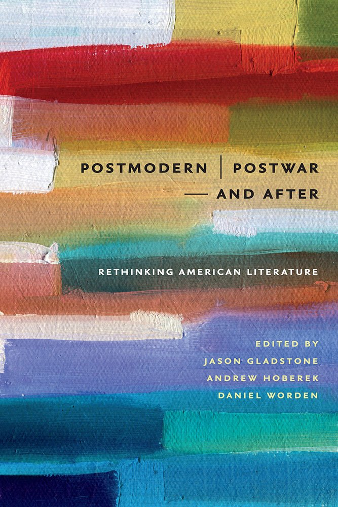 Download Postmodern/Postwar and After: Rethinking American Literature (New American Canon) pdf epub