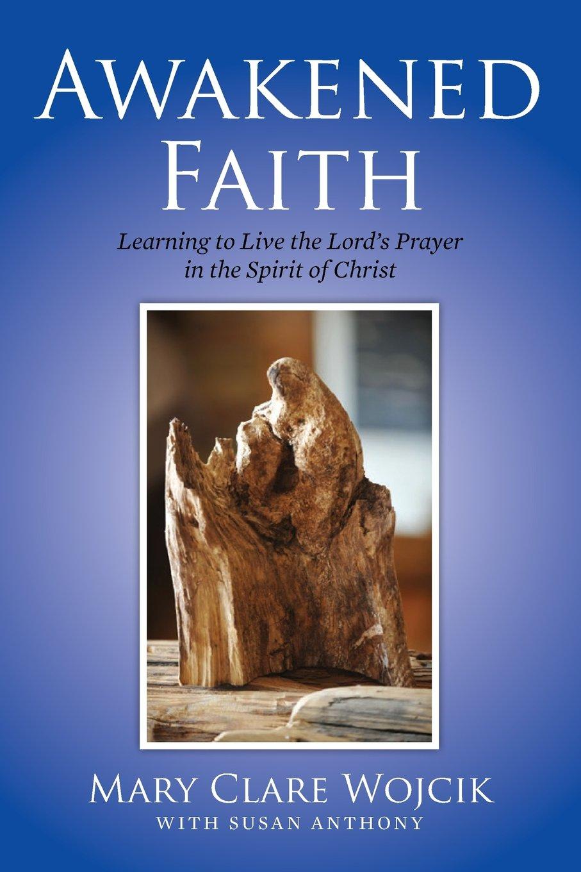 Awakened Faith: Learning to Live the Lord's Prayer pdf epub