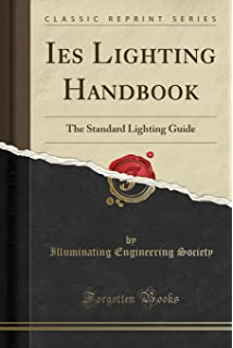 Ies Lighting Handbook: The Standard Lighting Guide (Classic Reprint) Images