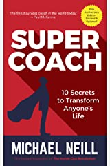 Supercoach: 10 Secrets To Transform Anyone's Life - 10th Anniversary Edition Kindle Edition