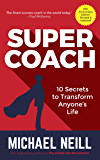 Supercoach: 10 Secrets To Transform Anyone's Life - 10th Anniversary Edition