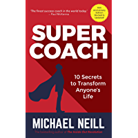 Supercoach: 10 Secrets To Transform Anyone's Life - 10th Anniversary Edition (English Edition)