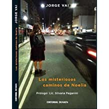 Los misteriosos caminos de Noelia (Spanish Edition) Aug 15, 2014