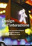 Design dell'interazione. Creare applicazioni intelligenti e dispositivi ingegnosi con l'interaction design