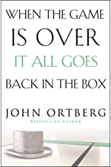When the Game Is Over, It All Goes Back in the Box Kindle Edition