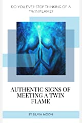 AUTHENTIC SIGNS OF MEETING A TWIN FLAME: Sacred Soul Connections (Twin Flame Awakening Book 1) Kindle Edition