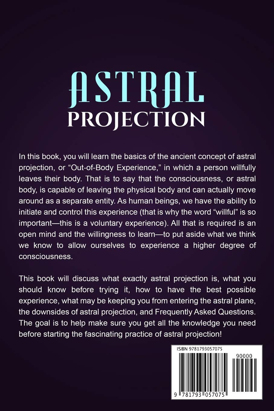 Astral Projection Unlocking The Secrets Of Astral Travel And Having A Willful Out Of Body Experience Including Tips For Entering The Astral Plane And Shifting Into Higher Consciousness Moon Kimberly 9781793057075 Amazon Com Books