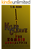 Kyler Cleave and the Zombie Apocalypse: Book One of the Kyler Cleave Series