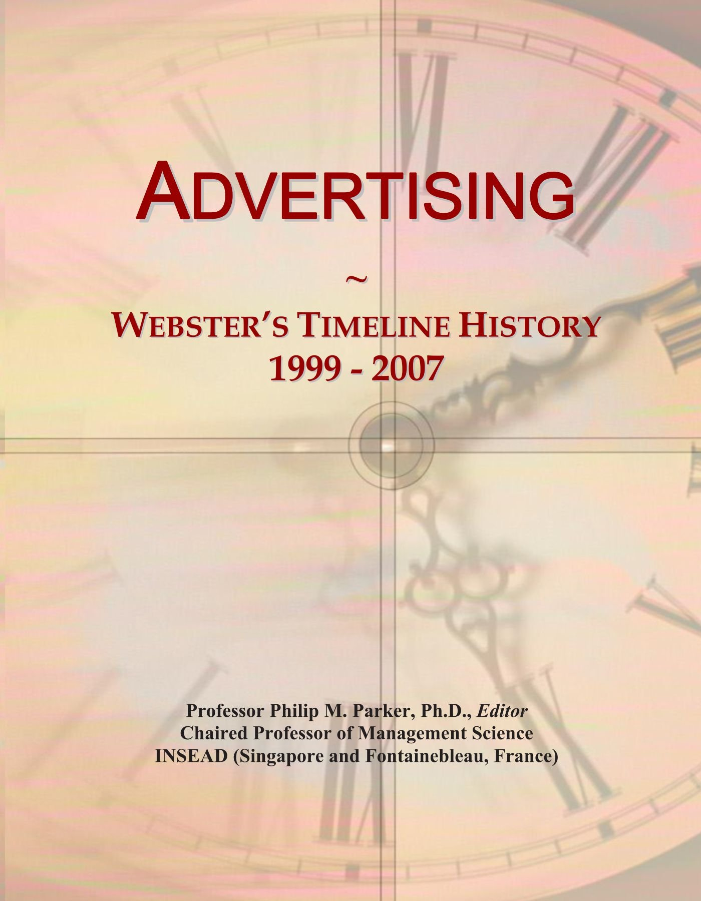 Read Online Advertising: Webster's Timeline History, 1999 - 2007 PDF